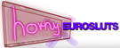 Horny Euro Sluts